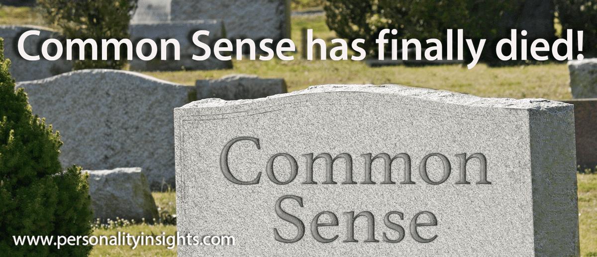 Tip: Common Sense has finally died!