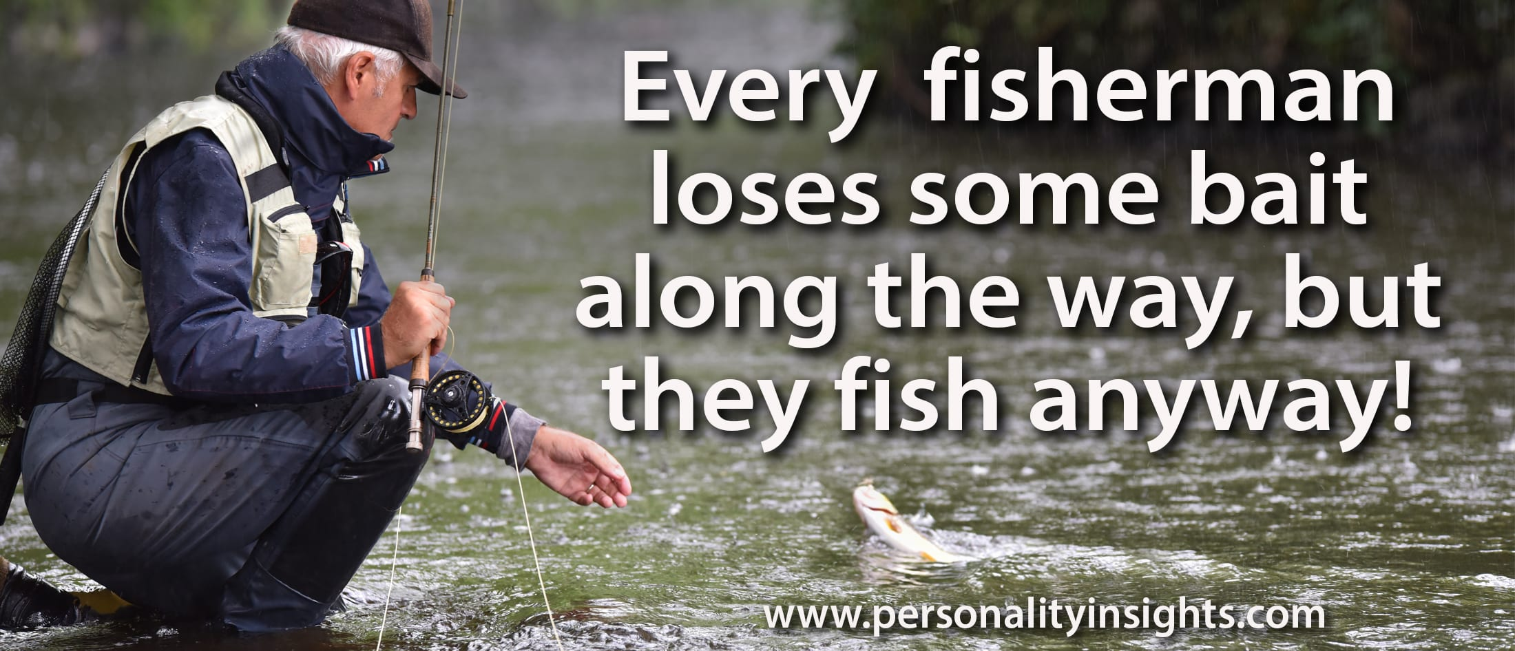 Tip: Every fisherman loses some bait along the way, but they fish anyway!