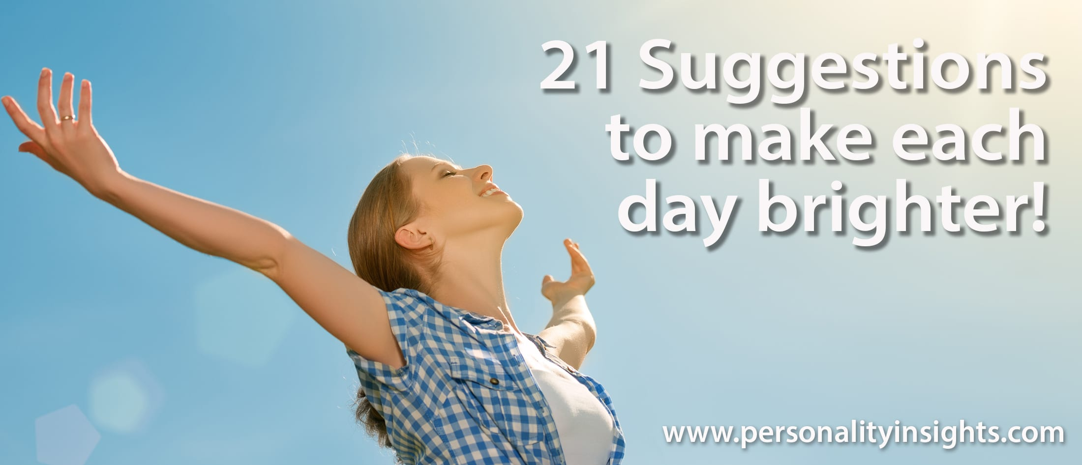 Tip: 21 Suggestions to make each day brighter!