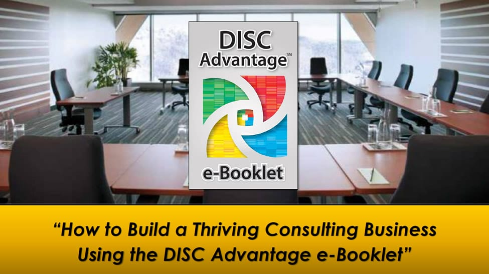 Webinar - How to build a thriving consulting business using DISC Advantage e-Booklet